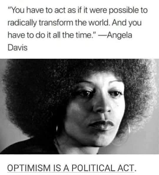 Angela Davis - Optimism is a Political Act